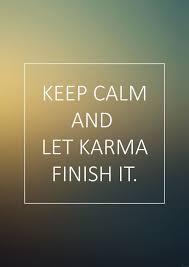 Let Karma Finish It Karma Lebensweisheiten Sprüche Zitate Und
