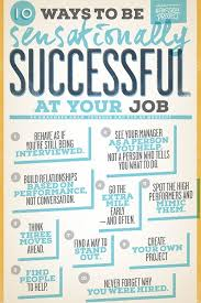 10 Ways To Be Sensationally Successful At Your Job Job Search