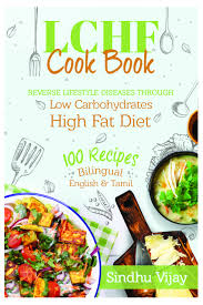 Paleo Diet Chart For Non Vegetarians In Tamil Buy Sindhus Lchf Vegetarian Cook Book 100 Indian Recipes