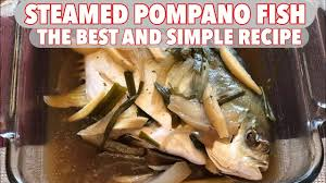 STEAMED POMPANO FISH RECIPE - SOUP DOES ...