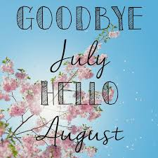 goodbye july hello august saying wallpaper