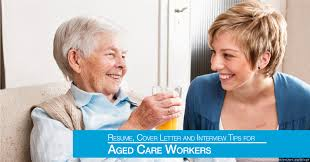 Resume, Cover Letter And Interview Tips For Aged Care Workers