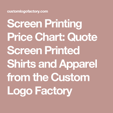 Screen Printing Price Chart Quote Screen Printed Shirts And