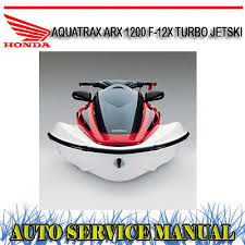 honda aquatrax arx 1200 f 12x turbo jetski workshop service repair details about honda aquatrax arx 1200 f 12x turbo jetski workshop service repair manual dvd