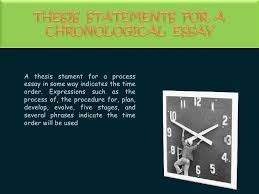 ppt about chronological essay  4 thesis statements for a chronological essay<br