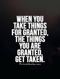 Taking Life For Granted Quotes