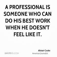 Professional Quotes Unique Alistair Cooke Quotes QuoteHD