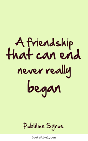 Friendship Is Ending Quotes