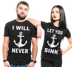 Couple Shirt Design Couple Tshirt Matching Anchor Tee Unique Anchor Never Let You Sink Design Shirt Gift Idea For Anniversary T Shirt