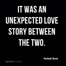 Unexpected Love Quotes Gorgeous Marleah Stout Quotes QuoteHD