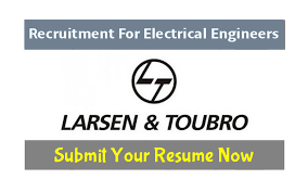 Larsen & Toubro Limited (L&T) Recruitment For Electrical Engineers  Submit  Your Resume Now