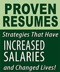 Proven Resumes Proven Resumes Strategies That Have Increased Salaries Changed Lives