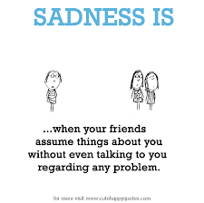 Sadness Is Misunderstanding With Friend Cute Happy Quotes Extraordinary Misunderstanding Friends Quotes