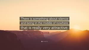 Image result for in the middle of nowhere quotes