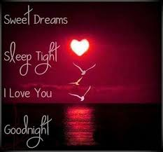 Sweet Dreams My Love Quotes Best Of Up At 24240 Again Sweet Dreams My Real True Love Love More