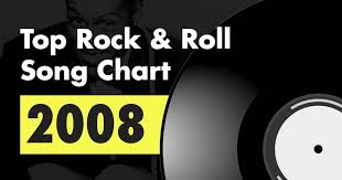 Rock Music Charts 2008 Top 100 Rock Roll Song Chart For 2008