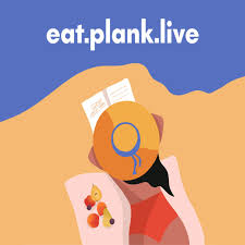 Eat.Plank.Live Podcast