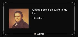 stendhal quote a good book is an event in my life  a good book is an event in my life stendhal