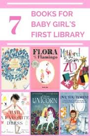 Looking to add some books a baby girl\u0027s first library. 7 Books Start Baby Girl\u0027s Library - Beyond the Bookends