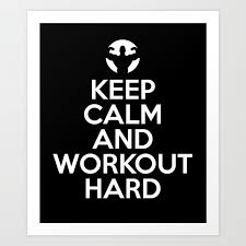 Keep Calm And Workout Hard Best Gym Motivation Funny T Shirt Art Print