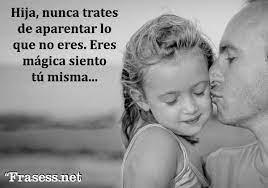 80 Frases De Un Padre A Su Hija Emotivas Y Bonitas