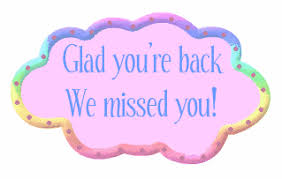 Image result for glad you're back you were missed