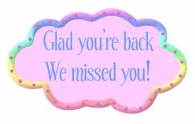 Image result for glad you're back you were missed