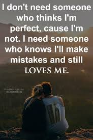 Need Love Quotes Love Quotes For Him For Her I don't need someone who thinks I'm 52