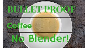 Bulletproof coffee is a thing that's still alive and kicking, though. How To Make Bulletproof Coffee Without A Blender Youtube