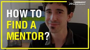 how to get a mentor hernan vazquez how to get a mentor hernan vazquez