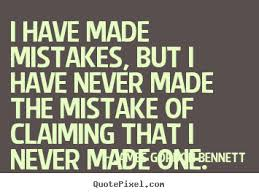 I Have Made Mistakes Quotes. QuotesGram