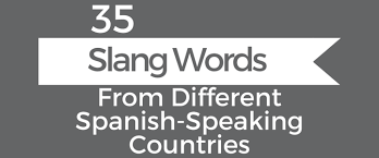 35 Spanish Slang Words And Phrases You Should Know