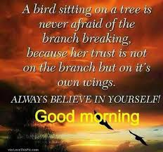 Good Morning Inspirational Quotes For Her Best Of Good Morning Always Believe In Yourself Pictures Photos And Images