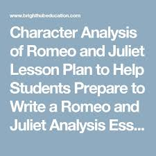 best romeo and juliet analysis ideas book character analysis of romeo and juliet lesson plan to help students prepare to write a romeo