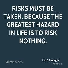 Risk Quotes Delectable Leo F Buscaglia Quotes QuoteHD