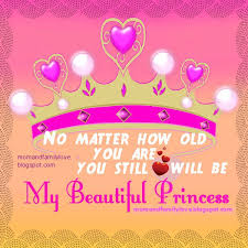 Beautiful Princess Quotes Best Of Mom And Family Love Nice Quotes To A Beautiful Princess My Daughter