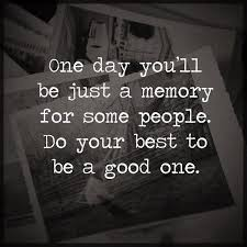 Do Good Quotes Awesome Life Quotes About Inspirational Just A Memory For Some People Do