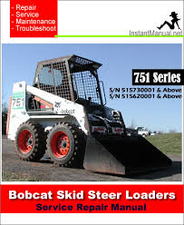 bobcat skid steer loader service manual s n  bobcat 751 skid steer loader service manual 515730001 515620001