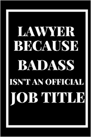 Cool Title Pages Lawyer Because Badass Isnt An Official Title A 6x9 Blank