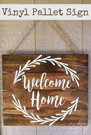 Small Picture Vinyl Welcome Home Pallet Sign Free Silhouette Cut File