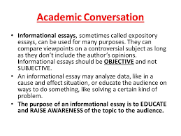 goal researchers will learn how to look for commonalities and academic conversation informational essays sometimes called expository essays can be used for many purposes