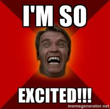 I'm so Excited!!! - Angry Arnold | Meme Generator via Relatably.com