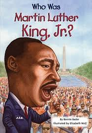 Famous Martin Luther King Quotes Stunning Who Was Martin Luther King Jr By Bonnie Bader