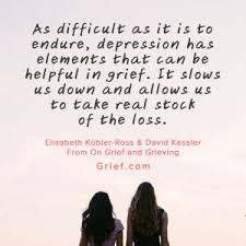 Quotes About Grieving Grief Quotes Memes Elisabeth Kubler Ross Louise Hay David Kessler 67
