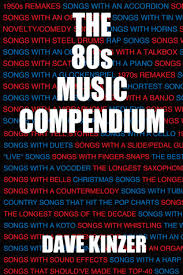 80s Pop Charts The 80s Music Compendium By Dave Kinzer