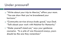"the college essay expository writing under pressure  ""write  write about your trip to offers your mom"