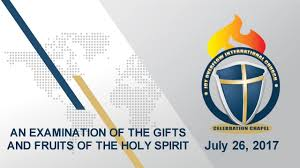 an examination of the gifts and fruits of the holy spirit july 26 2017