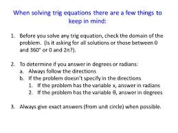 when solving trig equations there are a few things to keep in mind 1
