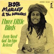 three little birds bob marley three little birds jpg