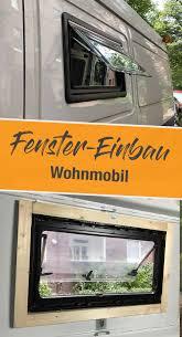 Wohnmobil Fenster Einbauen Einbauanleitung Und Kosten Van Livin